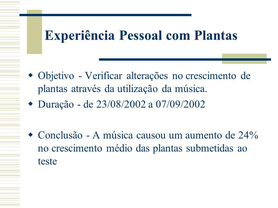 Experiência Pessoal com Plantas