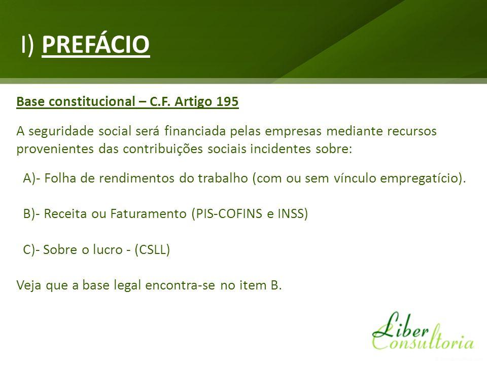 I) PREFÁCIO Base constitucional – C.F. Artigo 195
