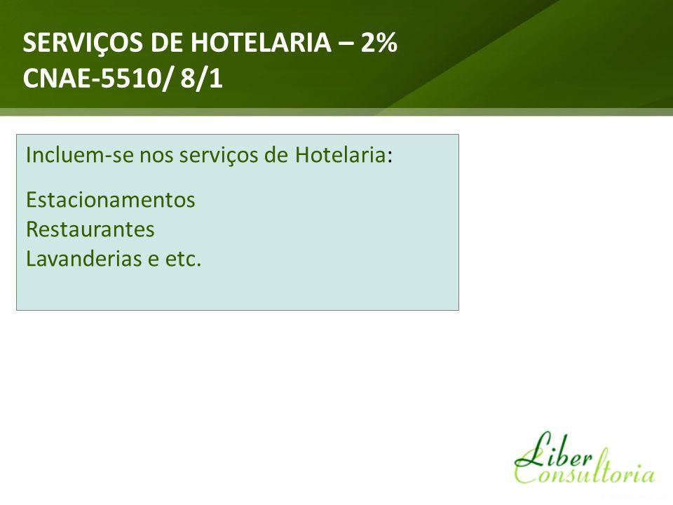 SERVIÇOS DE HOTELARIA – 2% CNAE-5510/ 8/1