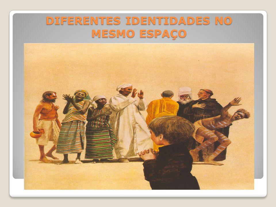 DIFERENTES IDENTIDADES NO MESMO ESPAÇO