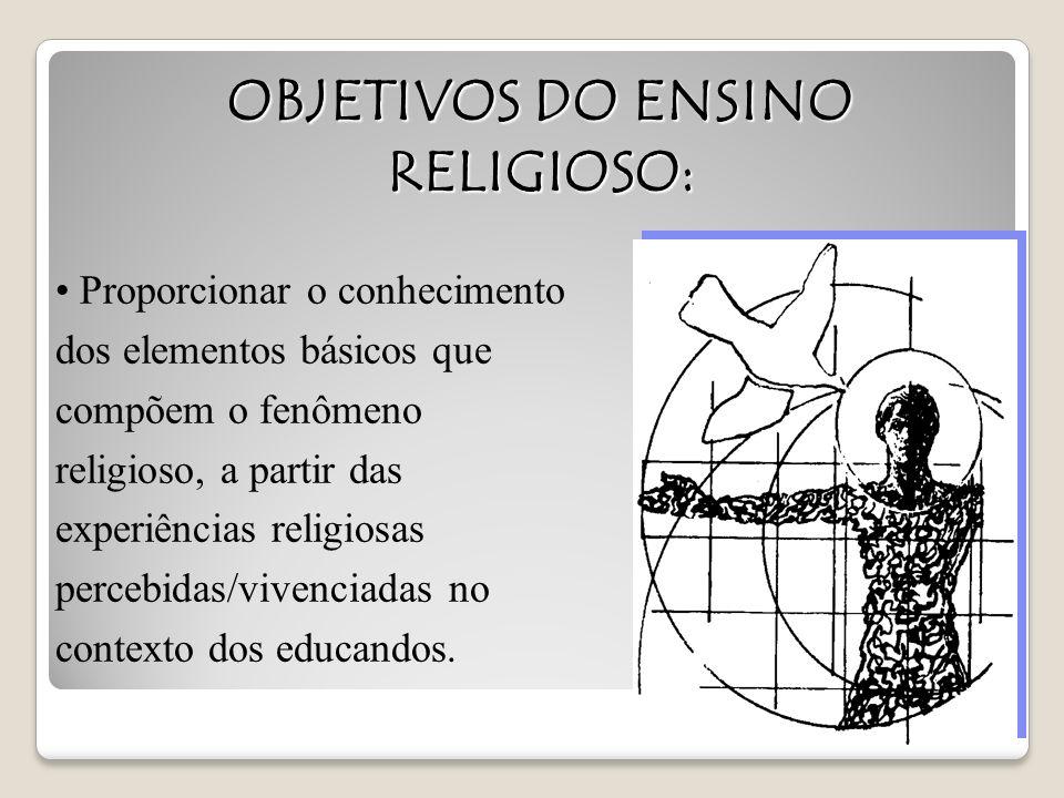 OBJETIVOS DO ENSINO RELIGIOSO: