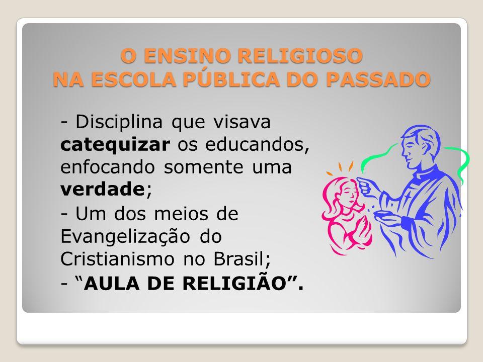 O ENSINO RELIGIOSO NA ESCOLA PÚBLICA DO PASSADO