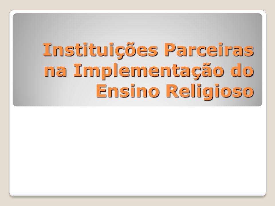 Instituições Parceiras na Implementação do Ensino Religioso