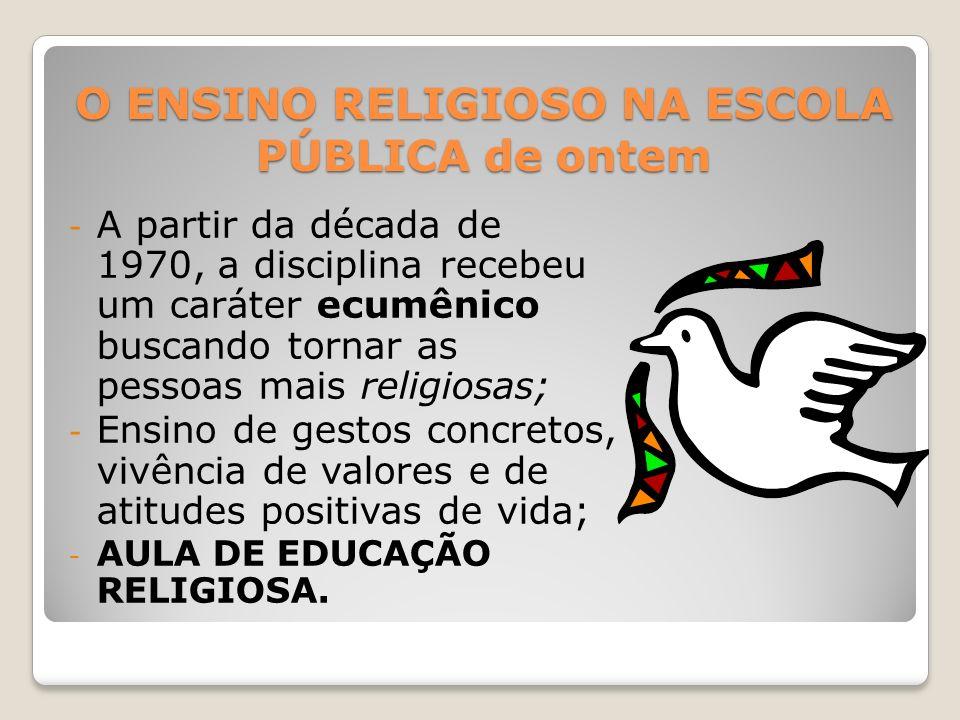 O ENSINO RELIGIOSO NA ESCOLA PÚBLICA de ontem