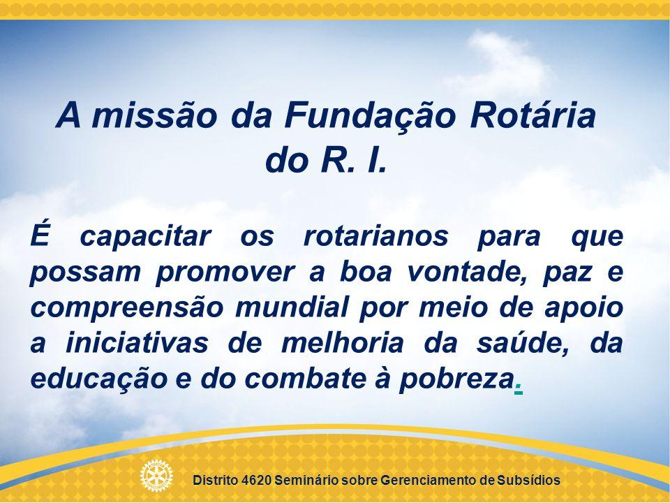 A missão da Fundação Rotária do R. I.