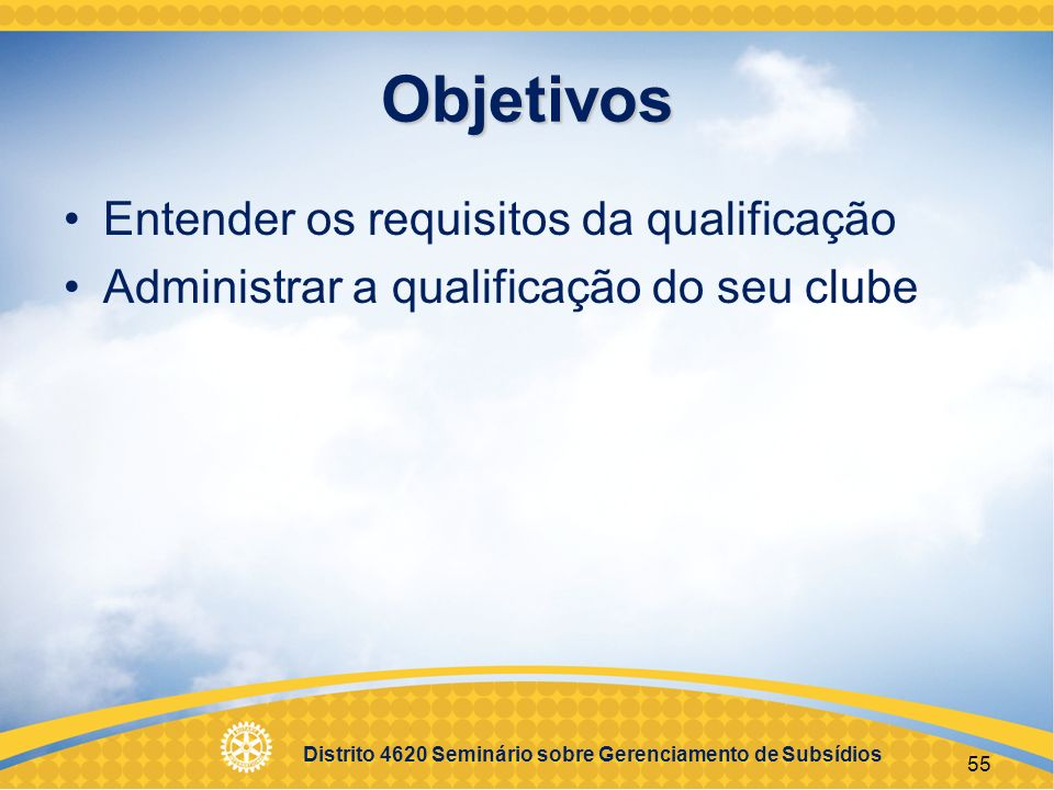 Objetivos Entender os requisitos da qualificação
