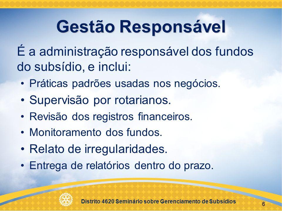 Gestão Responsável É a administração responsável dos fundos do subsídio, e inclui: Práticas padrões usadas nos negócios.