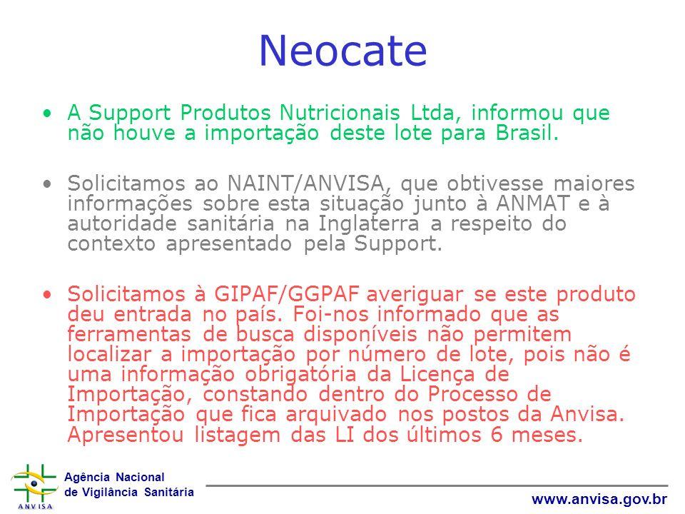 Neocate A Support Produtos Nutricionais Ltda, informou que não houve a importação deste lote para Brasil.