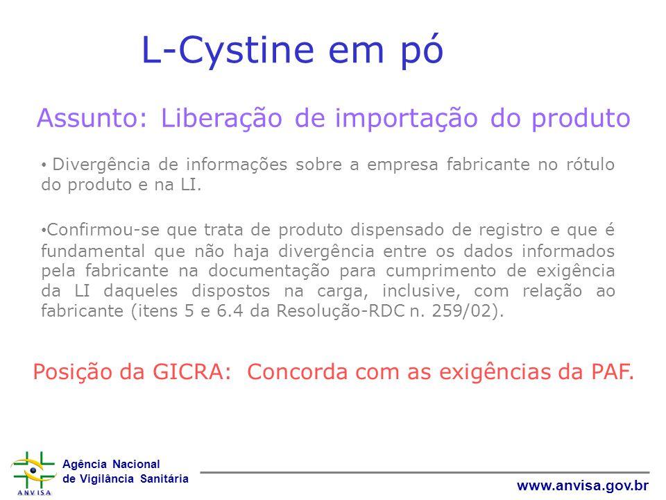 L-Cystine em pó Assunto: Liberação de importação do produto