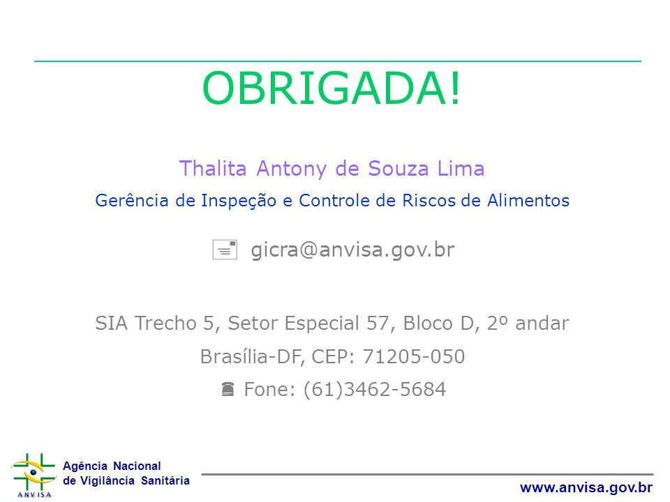 OBRIGADA!  gicra@anvisa.gov.br Thalita Antony de Souza Lima