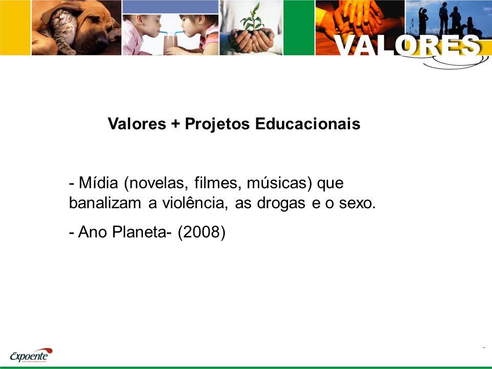 Valores + Projetos Educacionais