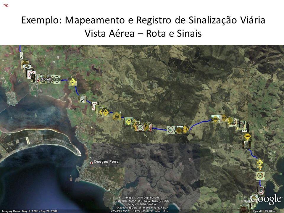 Exemplo: Mapeamento e Registro de Sinalização Viária Vista Aérea – Rota e Sinais