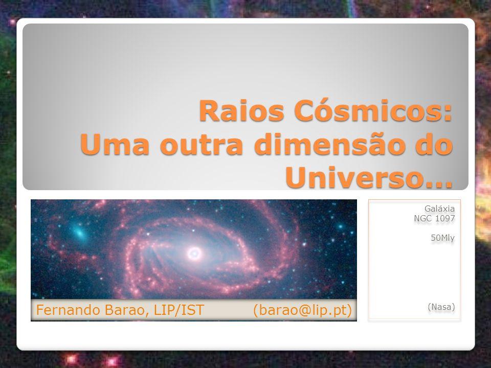 Raios Cósmicos: Uma outra dimensão do Universo…