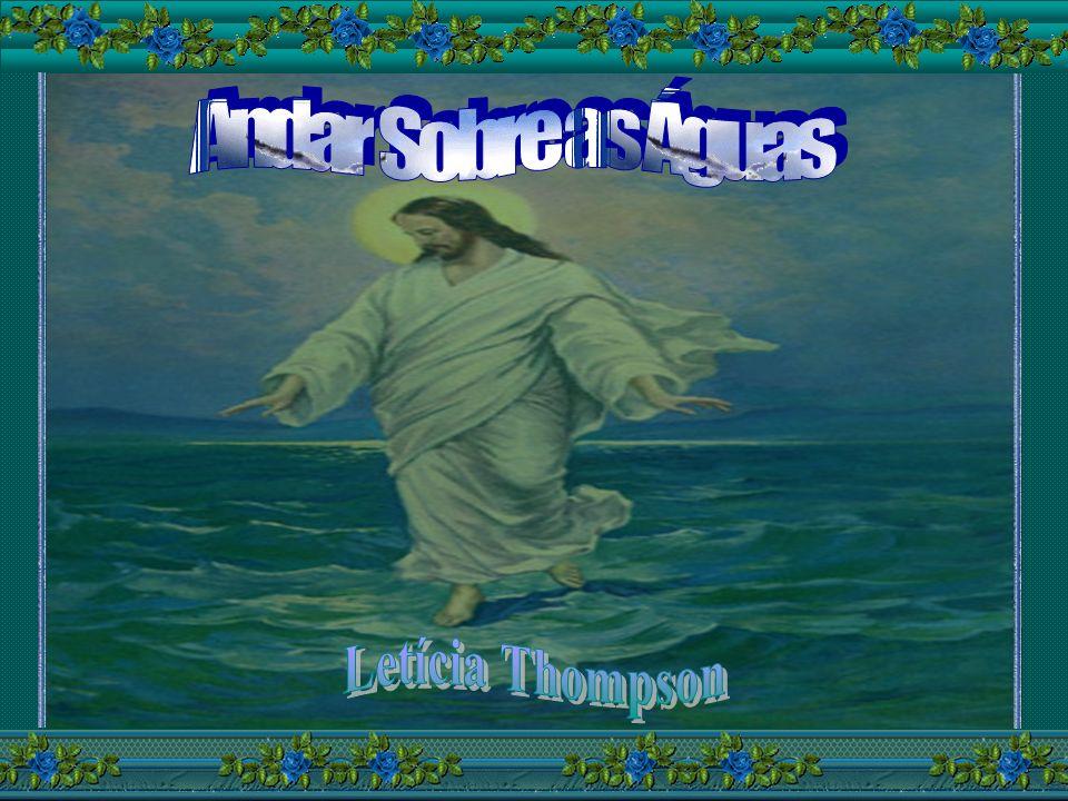 Andar Sobre as Águas Letícia Thompson
