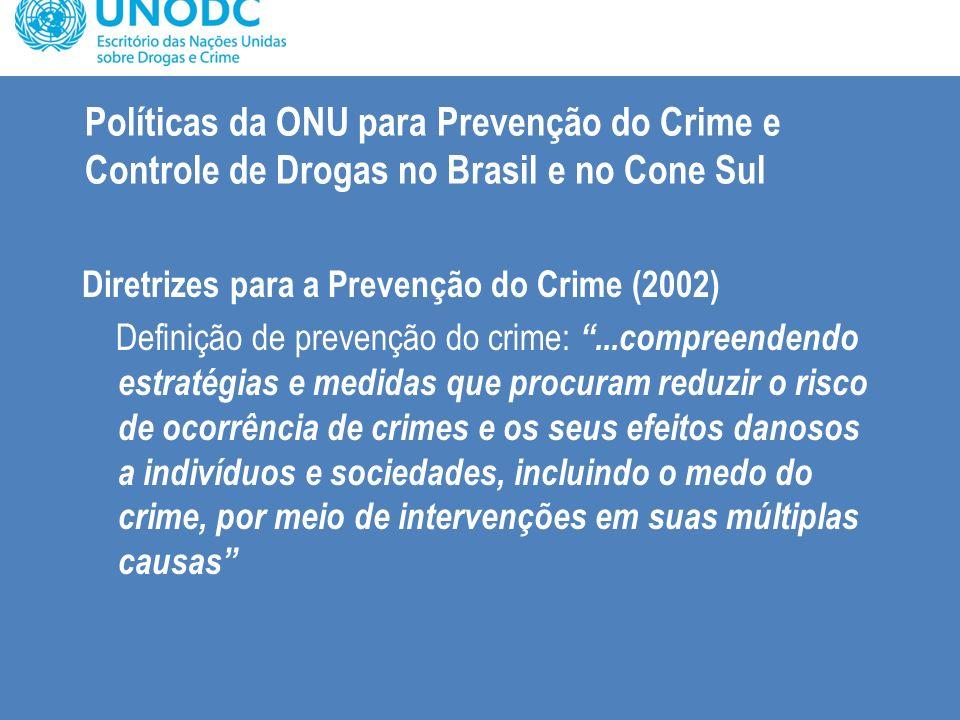 Políticas da ONU para Prevenção do Crime e Controle de Drogas no Brasil e no Cone Sul
