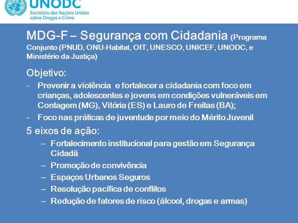 MDG-F – Segurança com Cidadania (Programa Conjunto (PNUD, ONU-Habitat, OIT, UNESCO, UNICEF, UNODC, e Ministério da Justiça)
