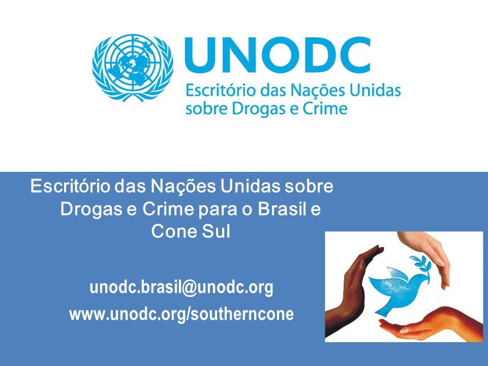 Escritório das Nações Unidas sobre Drogas e Crime para o Brasil e Cone Sul unodc.brasil@unodc.org www.unodc.org/southerncone