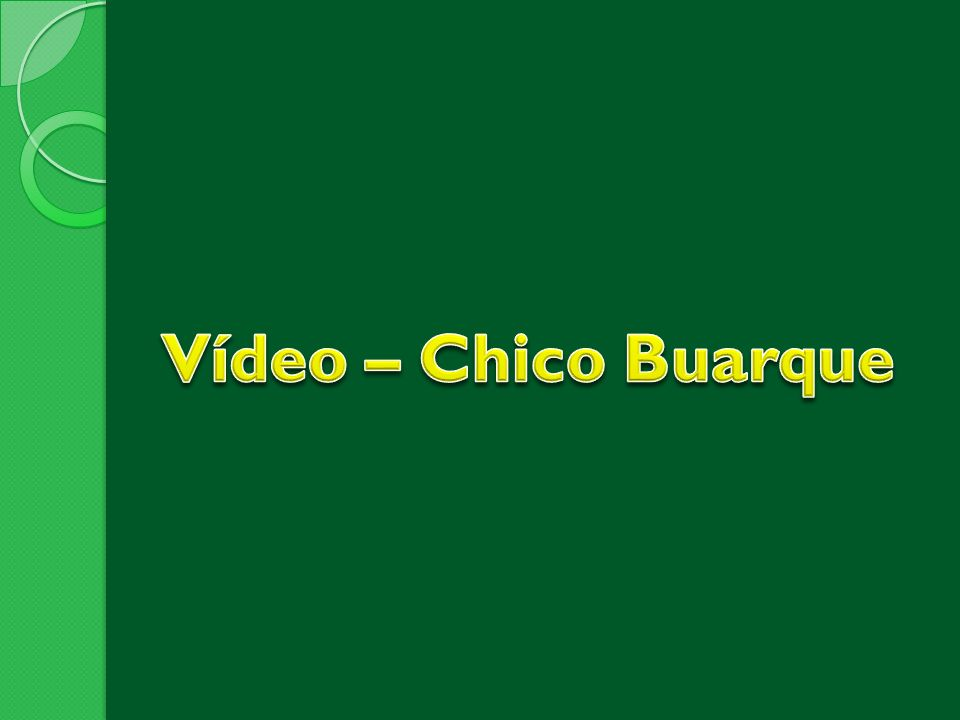 Vídeo – Chico Buarque