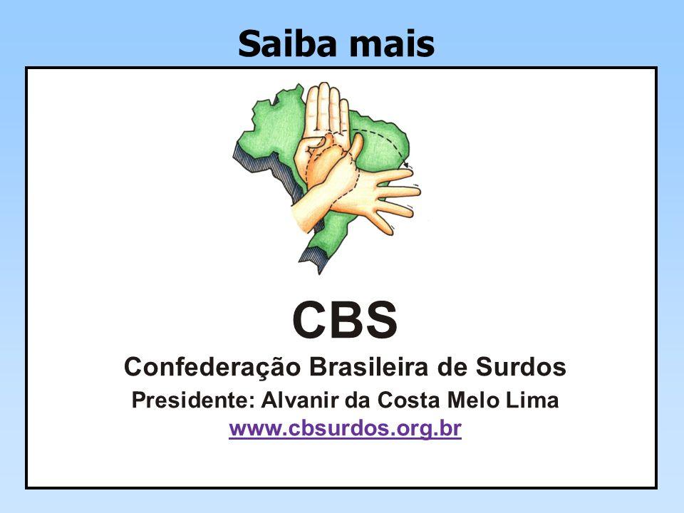 CBS Saiba mais Confederação Brasileira de Surdos