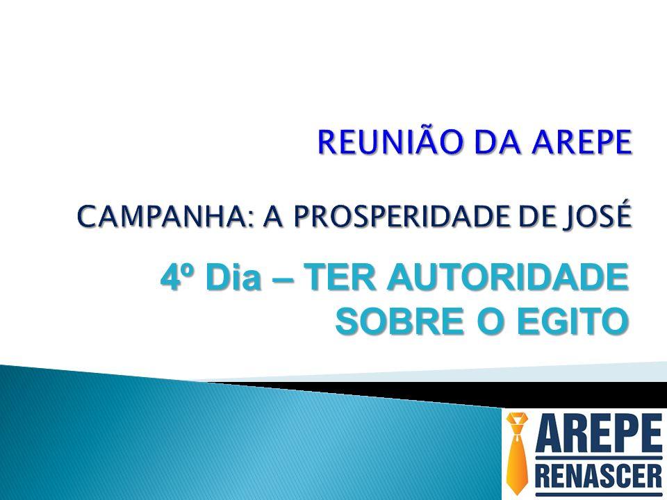 REUNIÃO DA AREPE CAMPANHA: A PROSPERIDADE DE JOSÉ