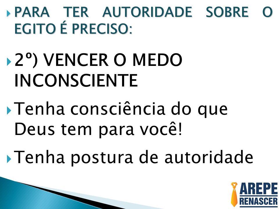 2º) VENCER O MEDO INCONSCIENTE
