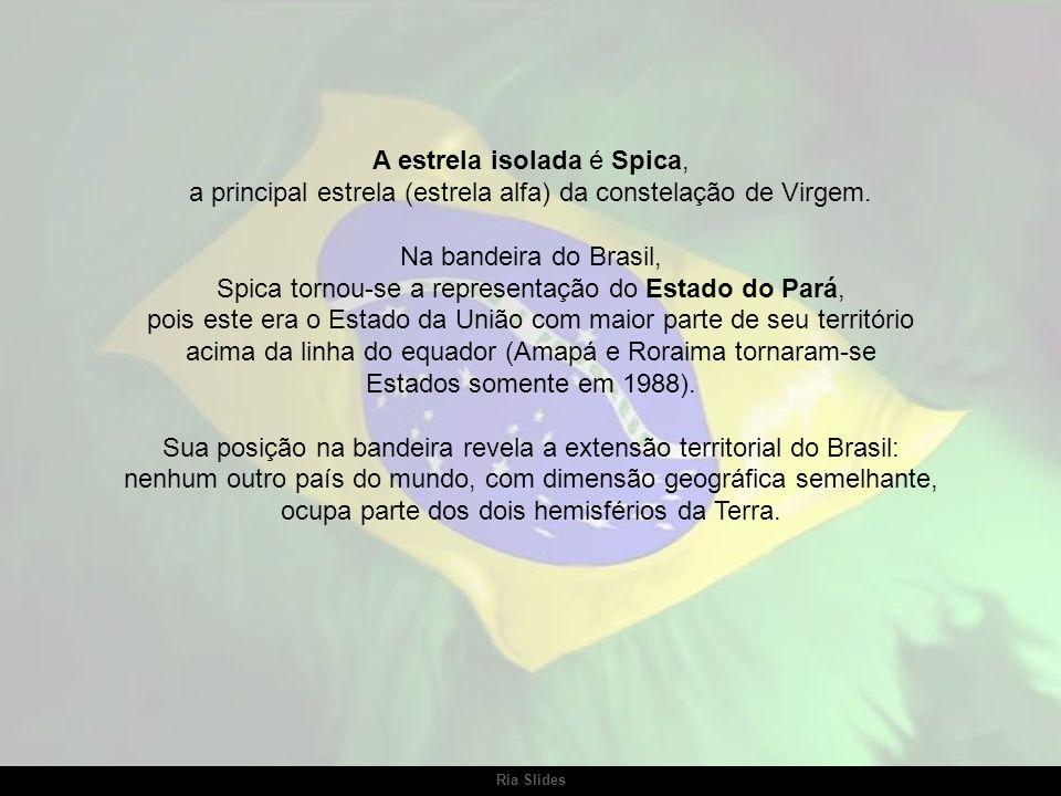 Sua posição na bandeira revela a extensão territorial do Brasil: