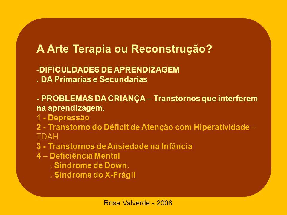 A Arte Terapia ou Reconstrução