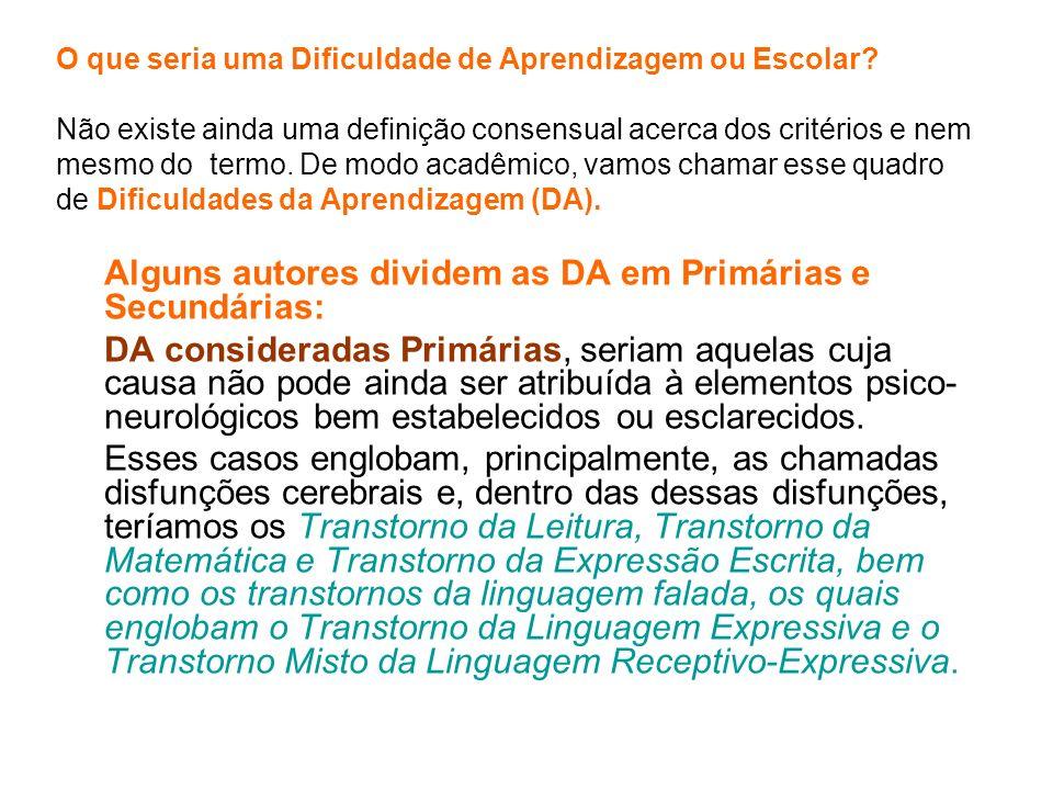 Alguns autores dividem as DA em Primárias e Secundárias: