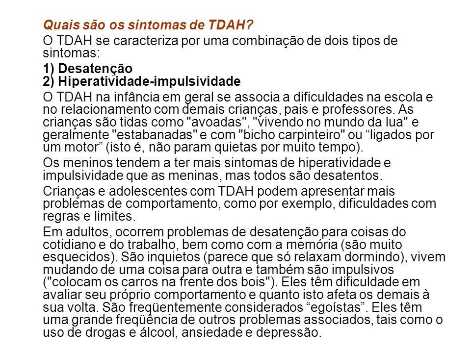 O TDAH se caracteriza por uma combinação de dois tipos de sintomas:
