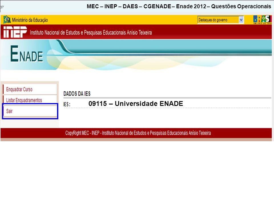 37 MEC – INEP – DAES – CGENADE – Enade 2012 – Questões Operacionais