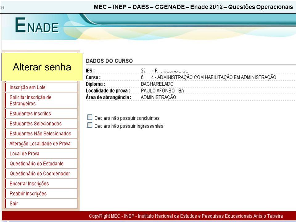 44 MEC – INEP – DAES – CGENADE – Enade 2012 – Questões Operacionais