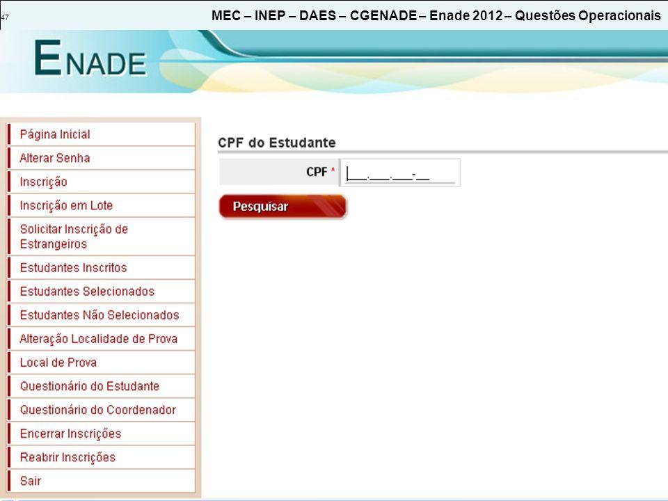 47 MEC – INEP – DAES – CGENADE – Enade 2012 – Questões Operacionais