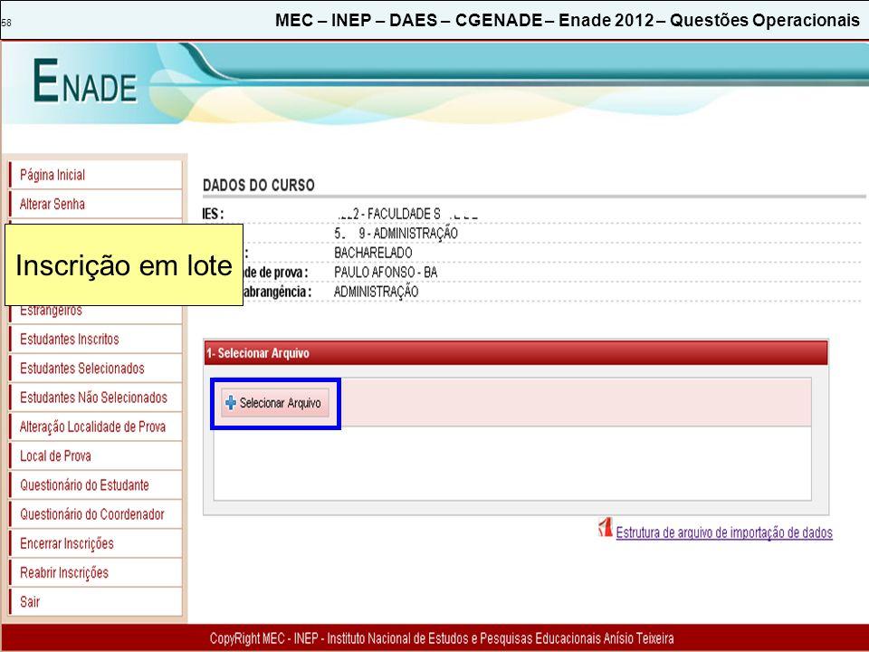 58 MEC – INEP – DAES – CGENADE – Enade 2012 – Questões Operacionais