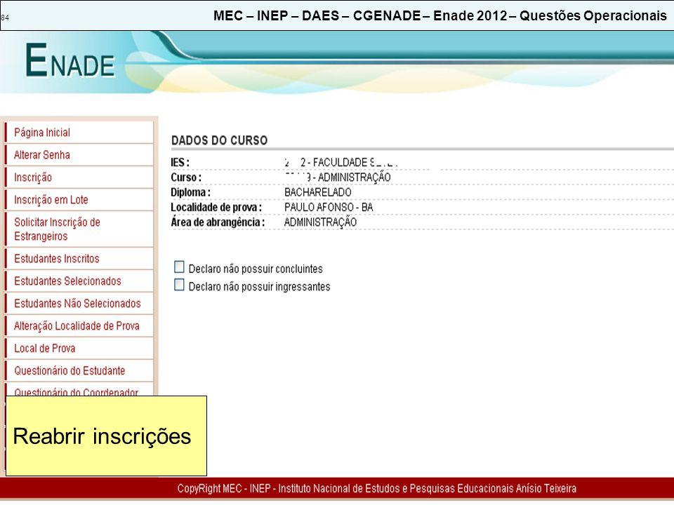 84 MEC – INEP – DAES – CGENADE – Enade 2012 – Questões Operacionais