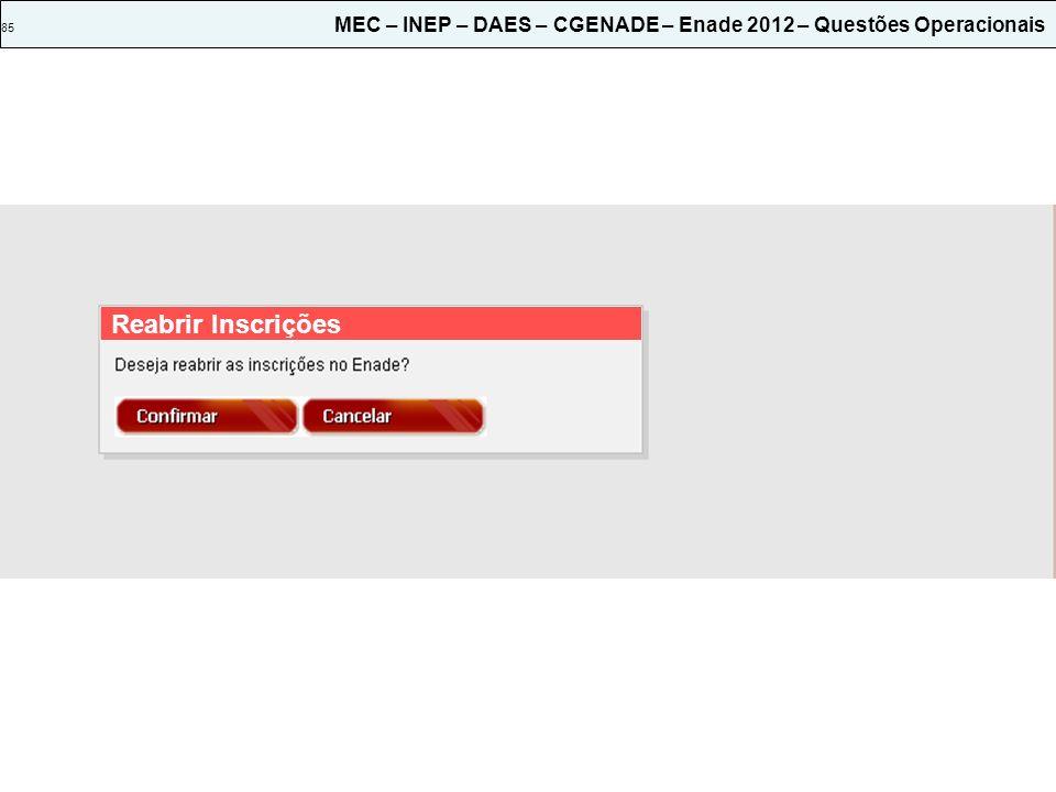 85 MEC – INEP – DAES – CGENADE – Enade 2012 – Questões Operacionais