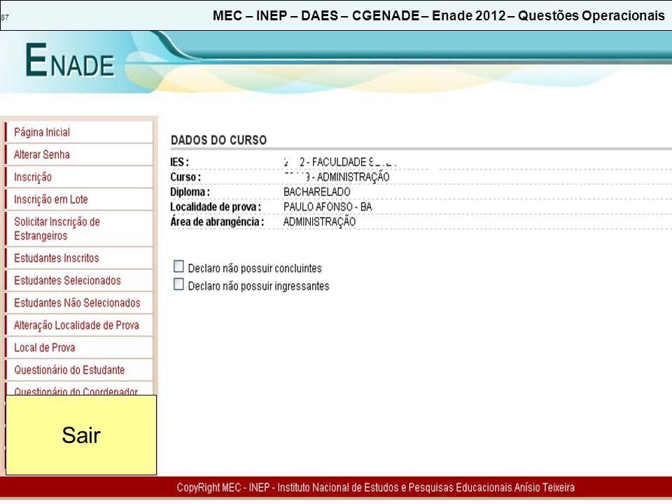 87 MEC – INEP – DAES – CGENADE – Enade 2012 – Questões Operacionais
