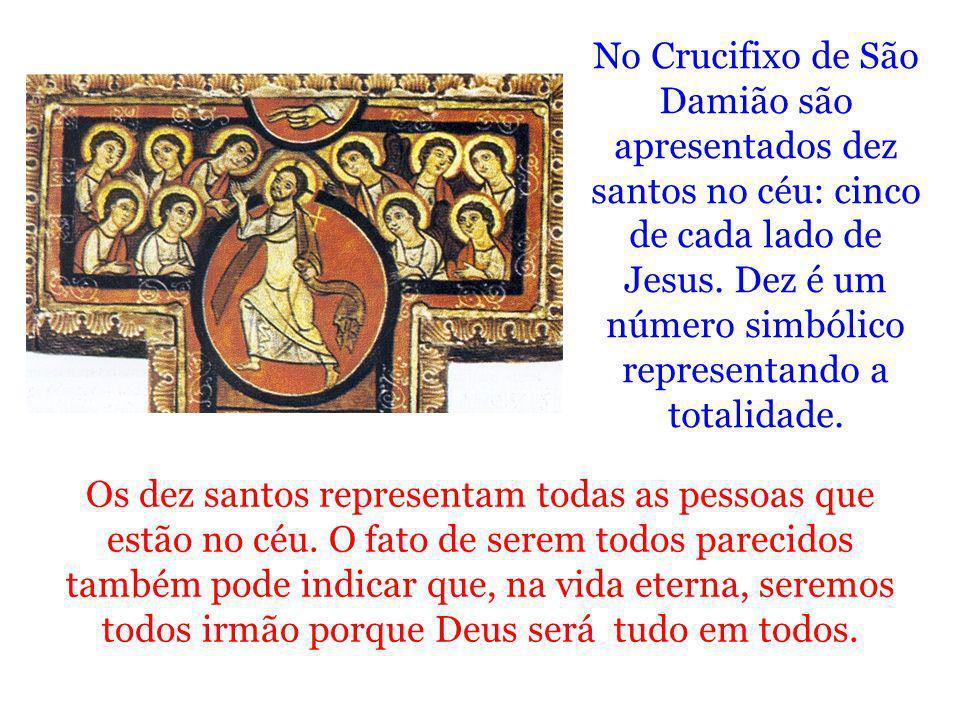 No Crucifixo de São Damião são apresentados dez santos no céu: cinco de cada lado de Jesus. Dez é um número simbólico representando a totalidade.