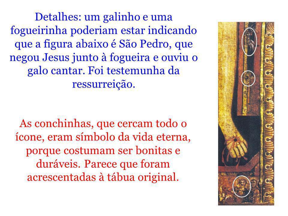 Detalhes: um galinho e uma fogueirinha poderiam estar indicando que a figura abaixo é São Pedro, que negou Jesus junto à fogueira e ouviu o galo cantar. Foi testemunha da ressurreição.