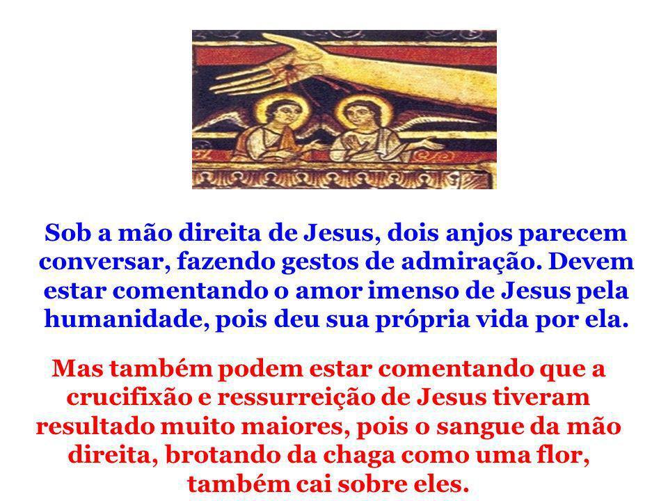 Sob a mão direita de Jesus, dois anjos parecem conversar, fazendo gestos de admiração. Devem estar comentando o amor imenso de Jesus pela humanidade, pois deu sua própria vida por ela.