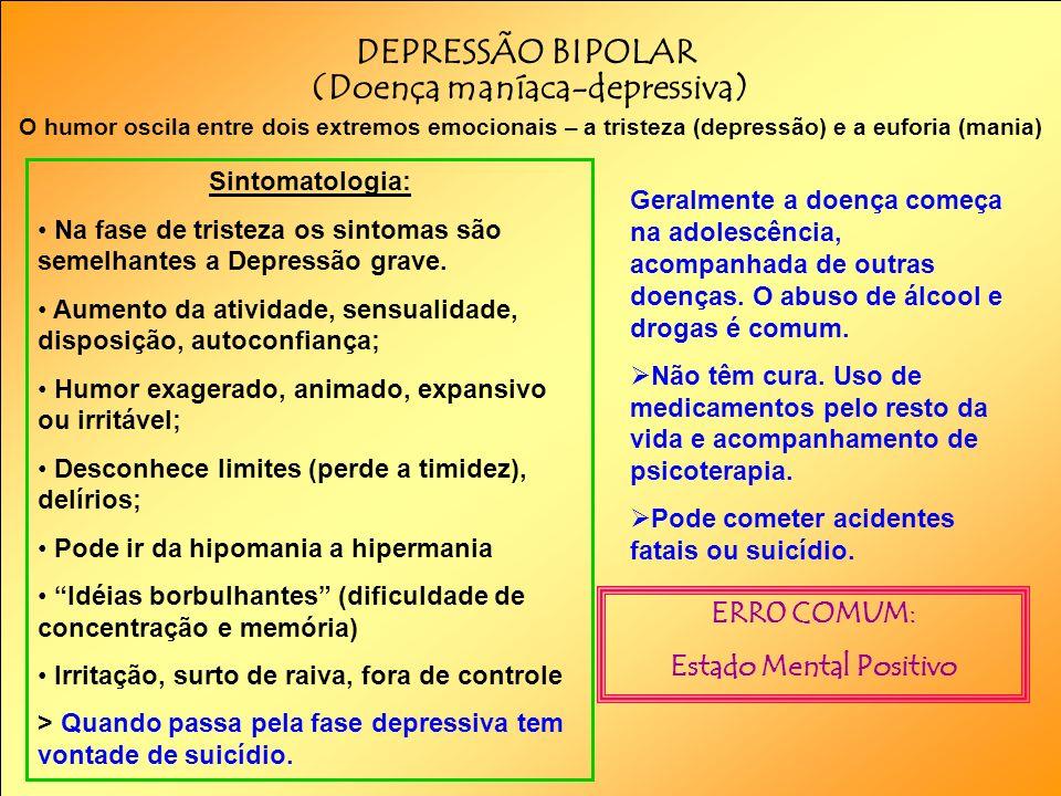 (Doença maníaca-depressiva) Estado Mental Positivo