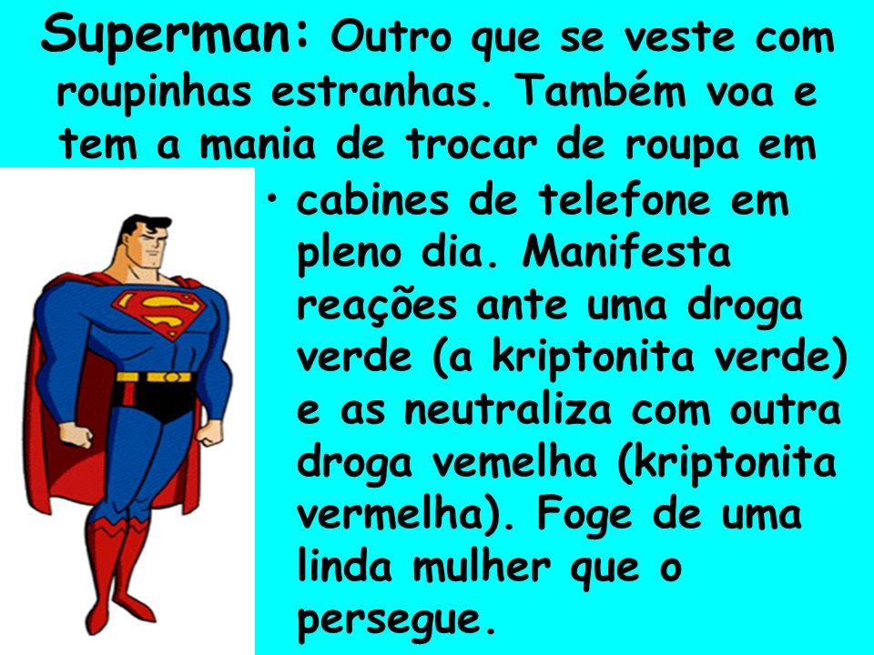 Superman: Outro que se veste com roupinhas estranhas