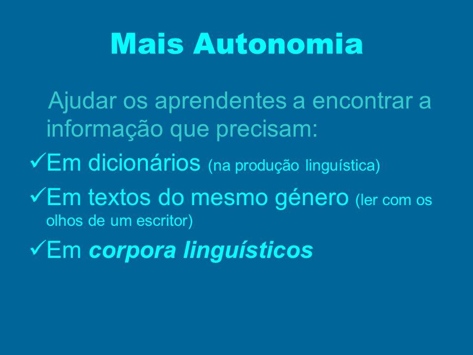 Mais Autonomia Ajudar os aprendentes a encontrar a informação que precisam: Em dicionários (na produção linguística)