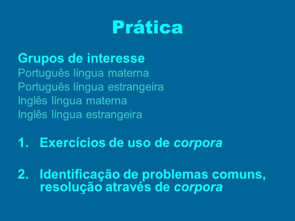 Prática Grupos de interesse 1. Exercícios de uso de corpora