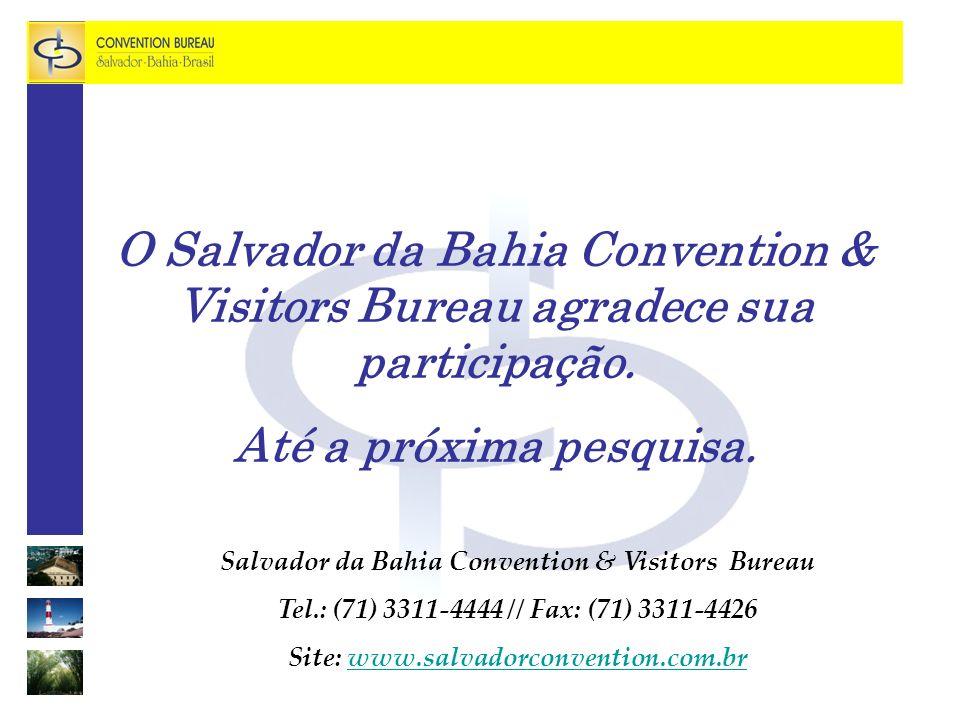 O Salvador da Bahia Convention & Visitors Bureau agradece sua participação.