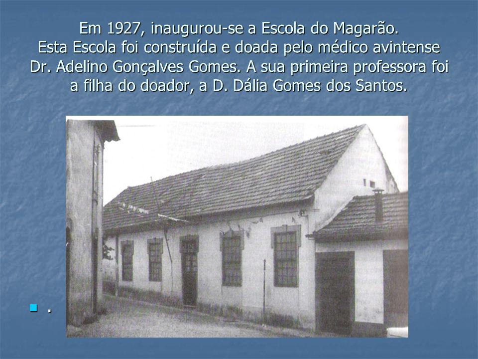 Em 1927, inaugurou-se a Escola do Magarão