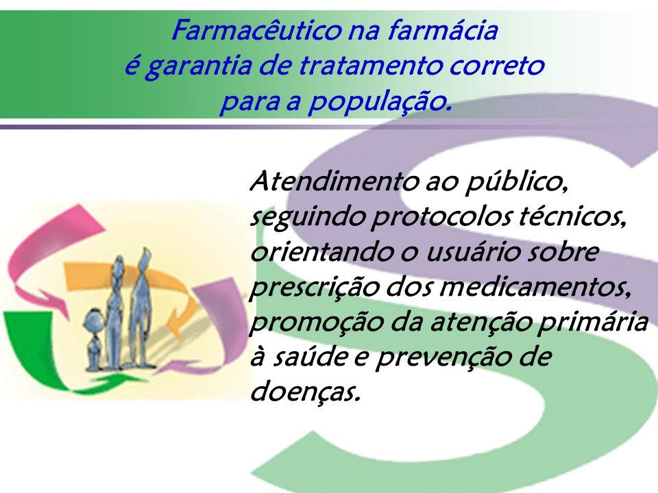 Farmacêutico na farmácia é garantia de tratamento correto