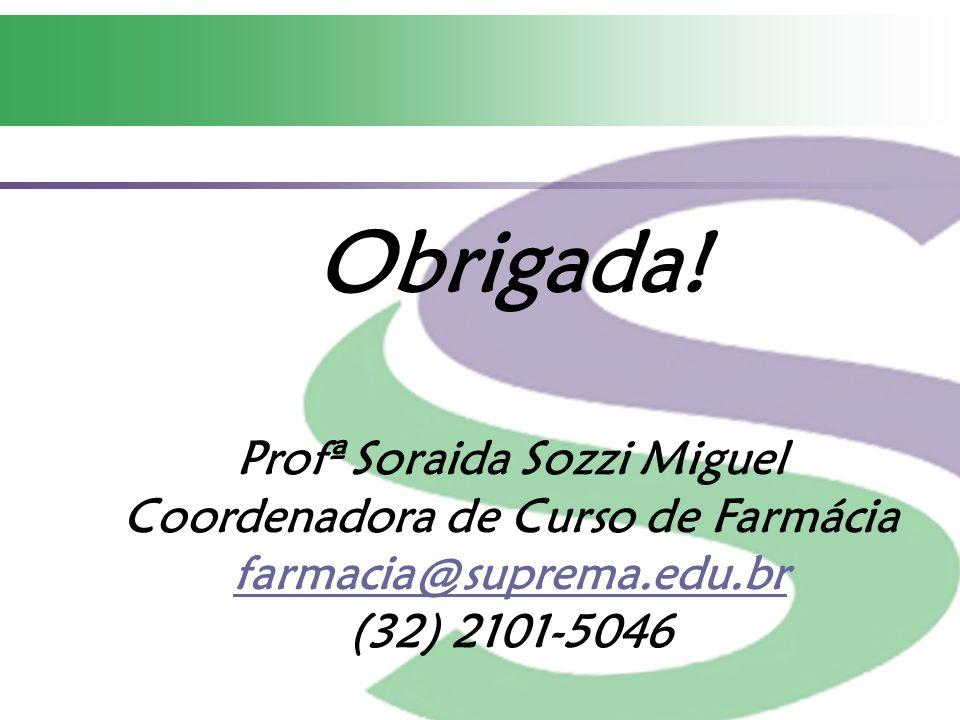 Profª Soraida Sozzi Miguel Coordenadora de Curso de Farmácia
