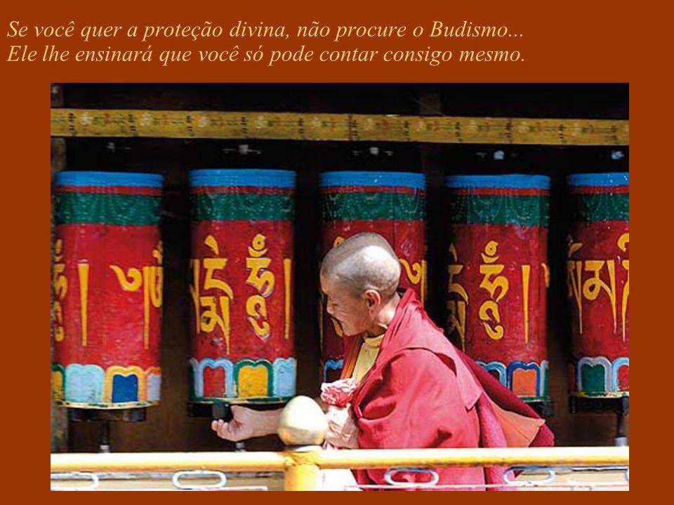 Se você quer a proteção divina, não procure o Budismo