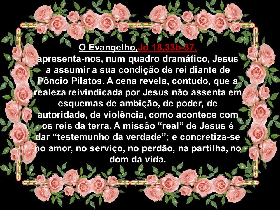 O Evangelho,Jo 18,33b-37,