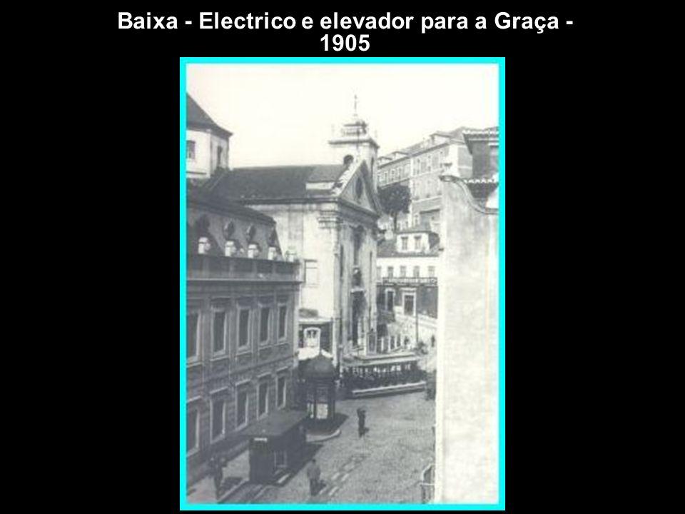 Baixa - Electrico e elevador para a Graça - 1905